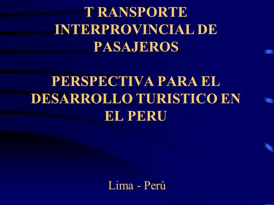 T RANSPORTE INTERPROVINCIAL DE PASAJEROS PERSPECTIVA PARA EL DESARROLLO TURISTICO EN EL PERU