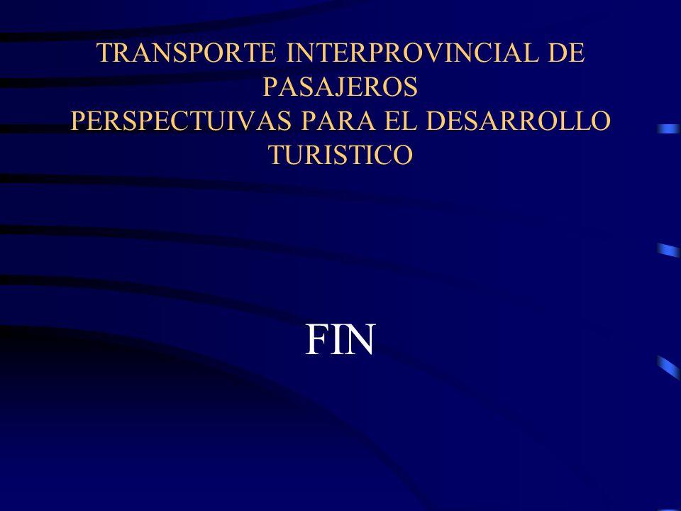 TRANSPORTE INTERPROVINCIAL DE PASAJEROS PERSPECTUIVAS PARA EL DESARROLLO TURISTICO