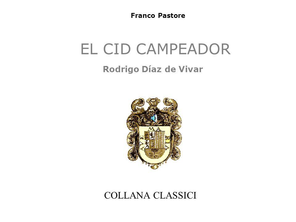 Franco Pastore EL CID CAMPEADOR Rodrigo Díaz de Vivar COLLANA CLASSICI