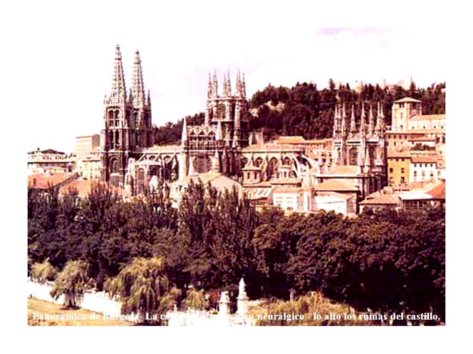 Panorámica de Burgos – La catedral como centro neurálgico - lo alto los ruinas del castillo.