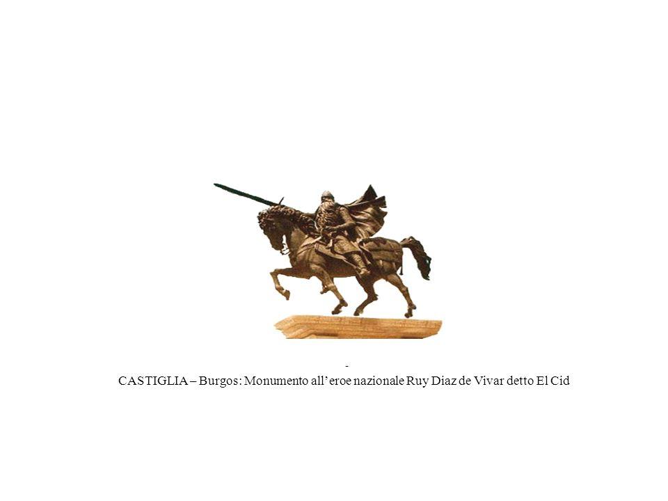 - CASTIGLIA – Burgos: Monumento all'eroe nazionale Ruy Diaz de Vivar detto El Cid