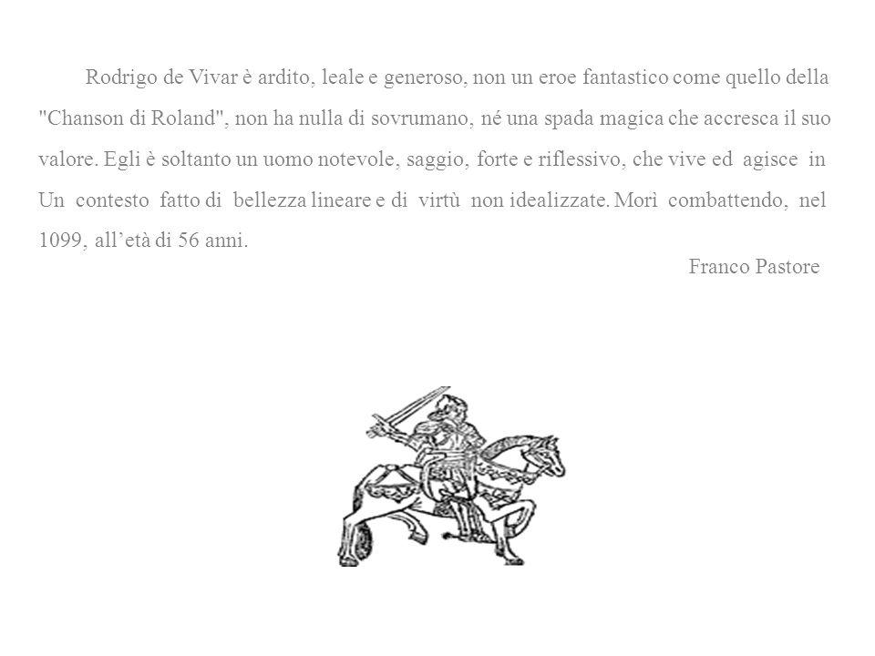 Rodrigo de Vivar è ardito' leale e generoso, non un eroe fantastico come quello della