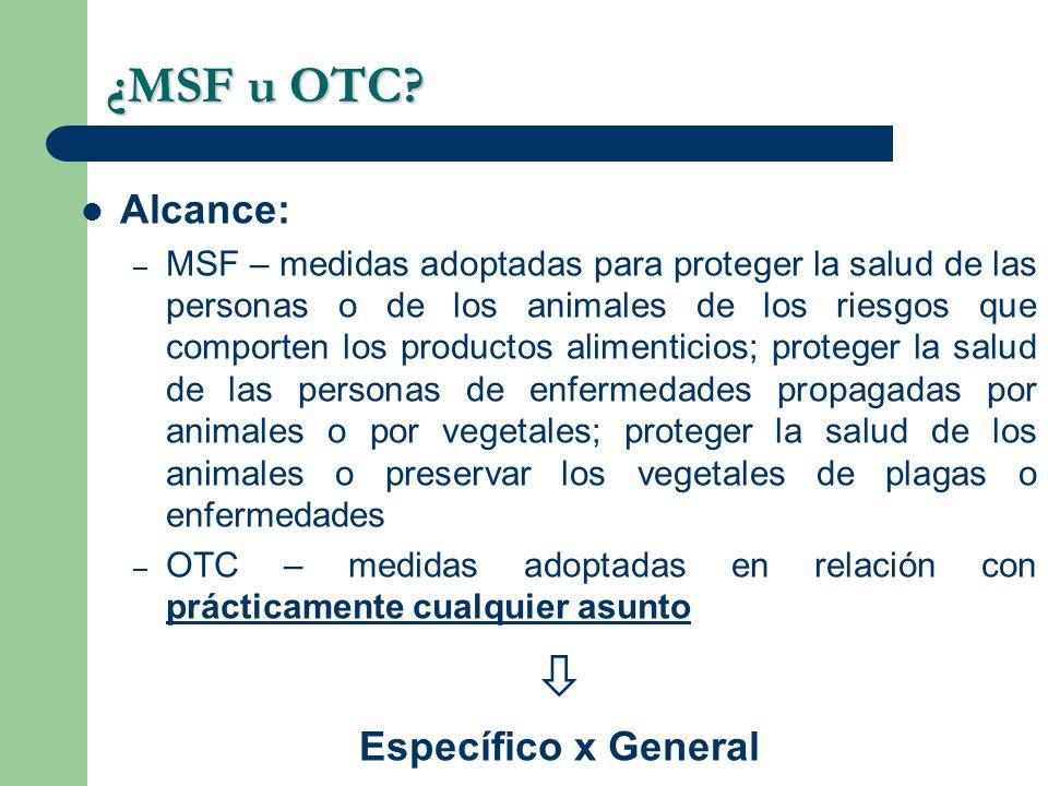  ¿MSF u OTC Alcance: Específico x General