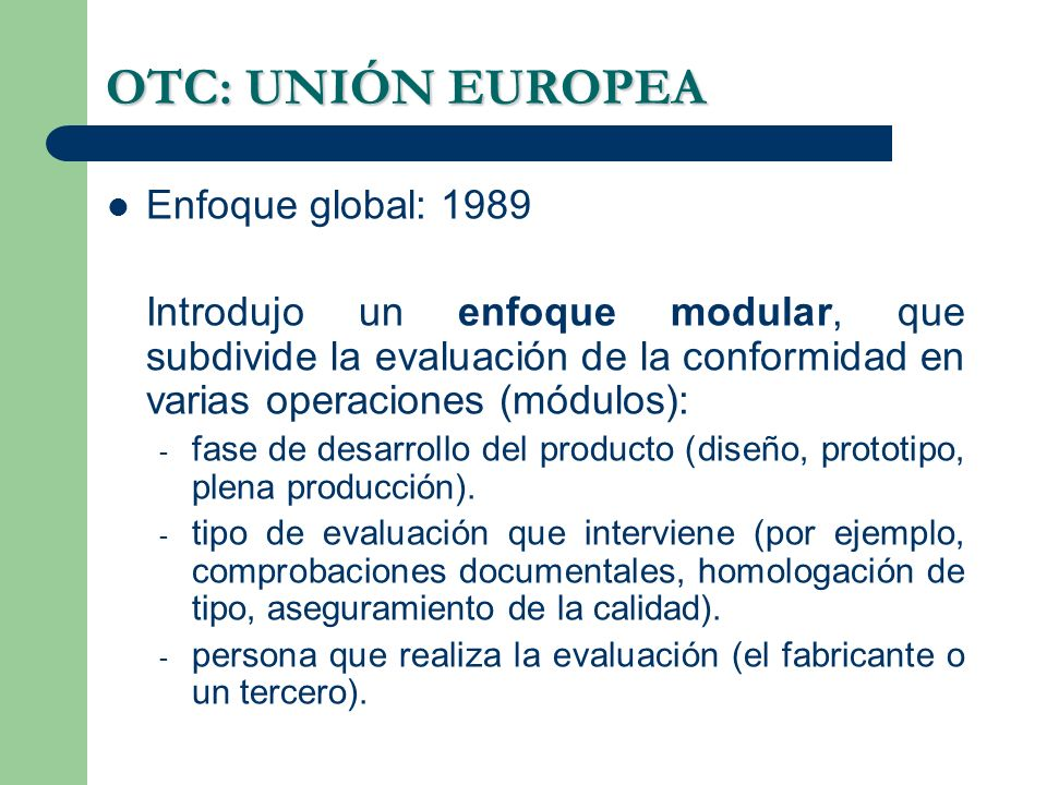 OTC: UNIÓN EUROPEA Enfoque global: 1989