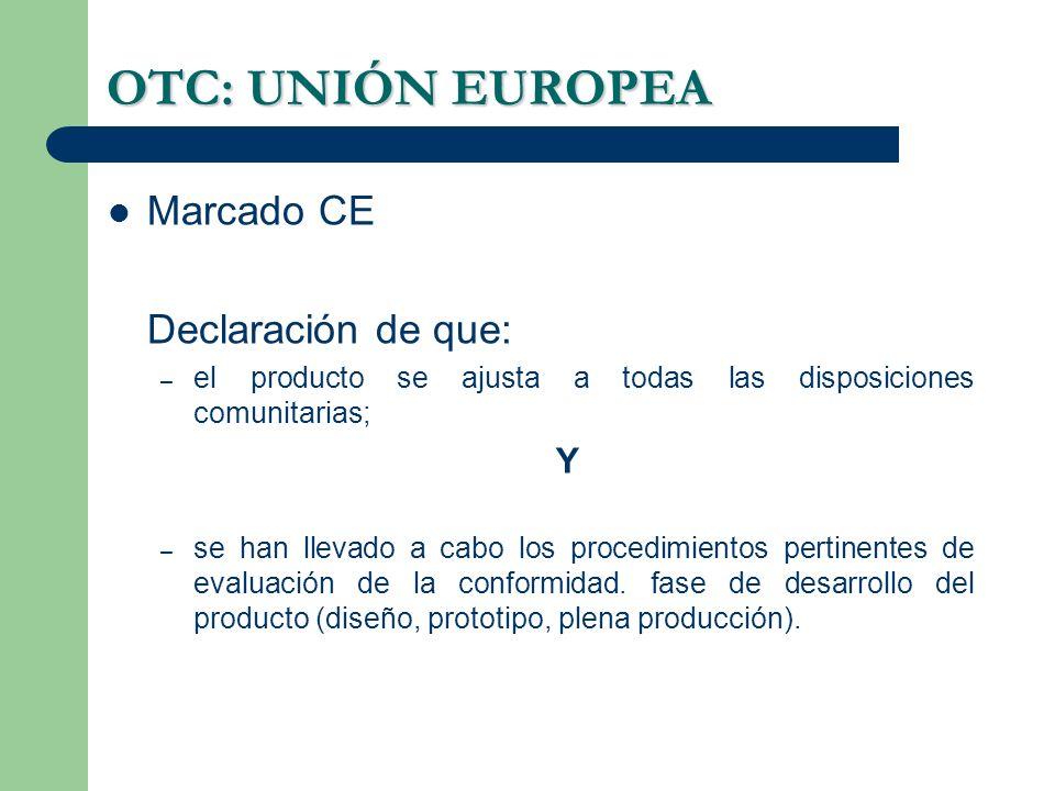 OTC: UNIÓN EUROPEA Marcado CE Declaración de que: Y