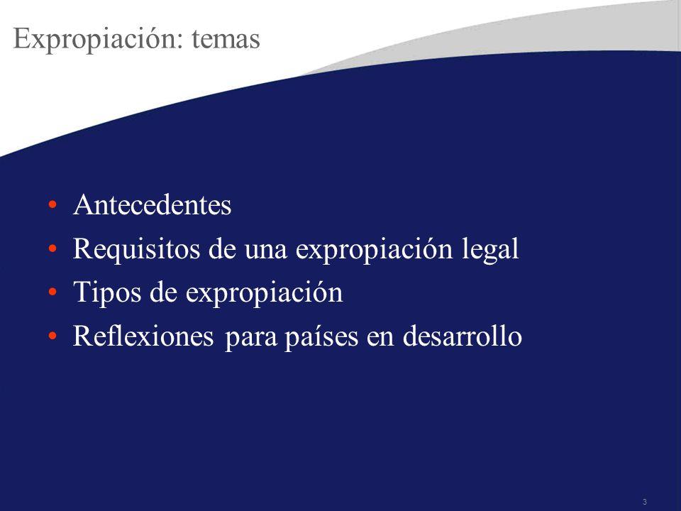 Expropiación: temas Antecedentes. Requisitos de una expropiación legal.
