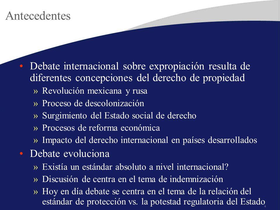 Antecedentes Debate internacional sobre expropiación resulta de diferentes concepciones del derecho de propiedad.