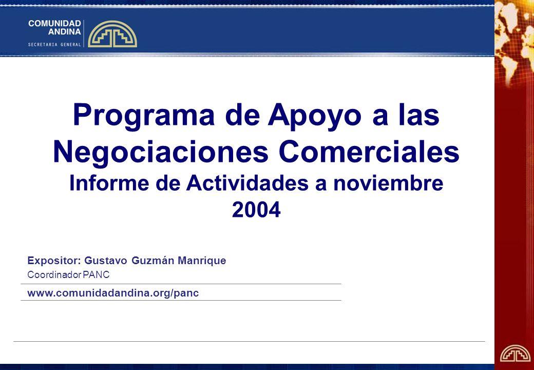 Programa de Apoyo a las Negociaciones Comerciales Informe de Actividades a noviembre 2004