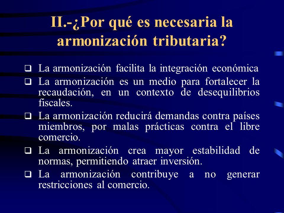 II.-¿Por qué es necesaria la armonización tributaria