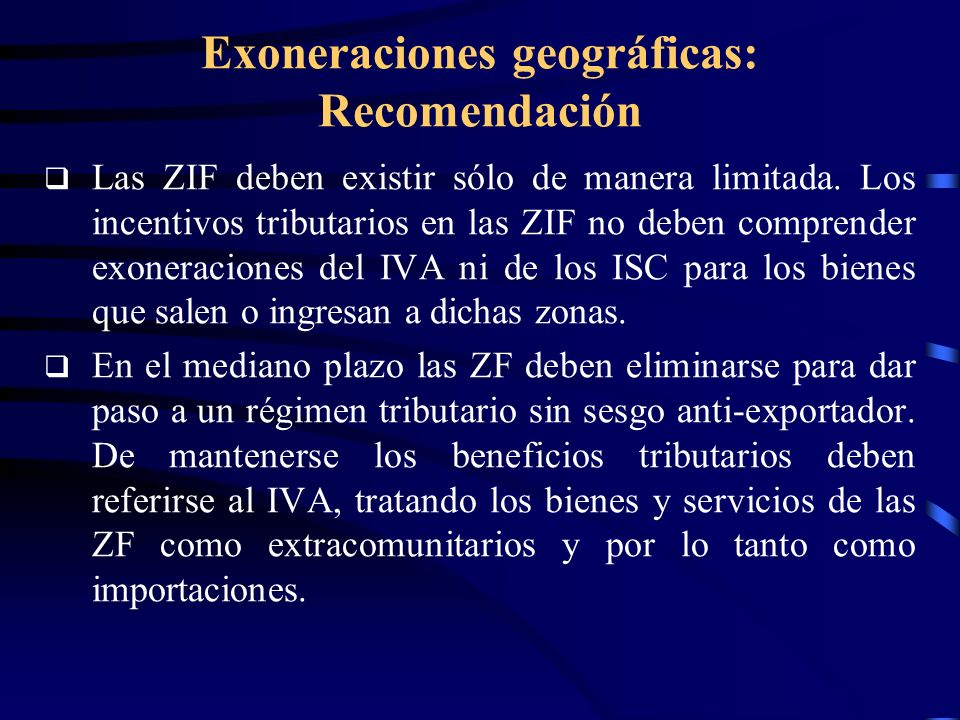 Exoneraciones geográficas: Recomendación