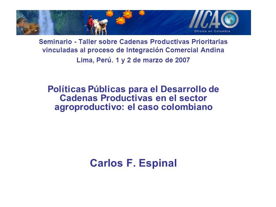 Seminario - Taller sobre Cadenas Productivas Prioritarias vinculadas al proceso de Integración Comercial Andina