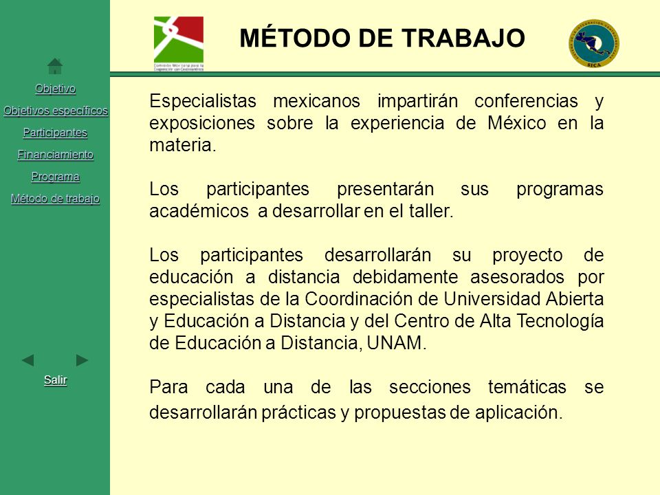 MÉTODO DE TRABAJO Especialistas mexicanos impartirán conferencias y exposiciones sobre la experiencia de México en la materia.
