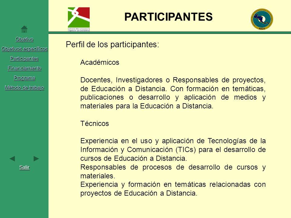 PARTICIPANTES Perfil de los participantes: Académicos