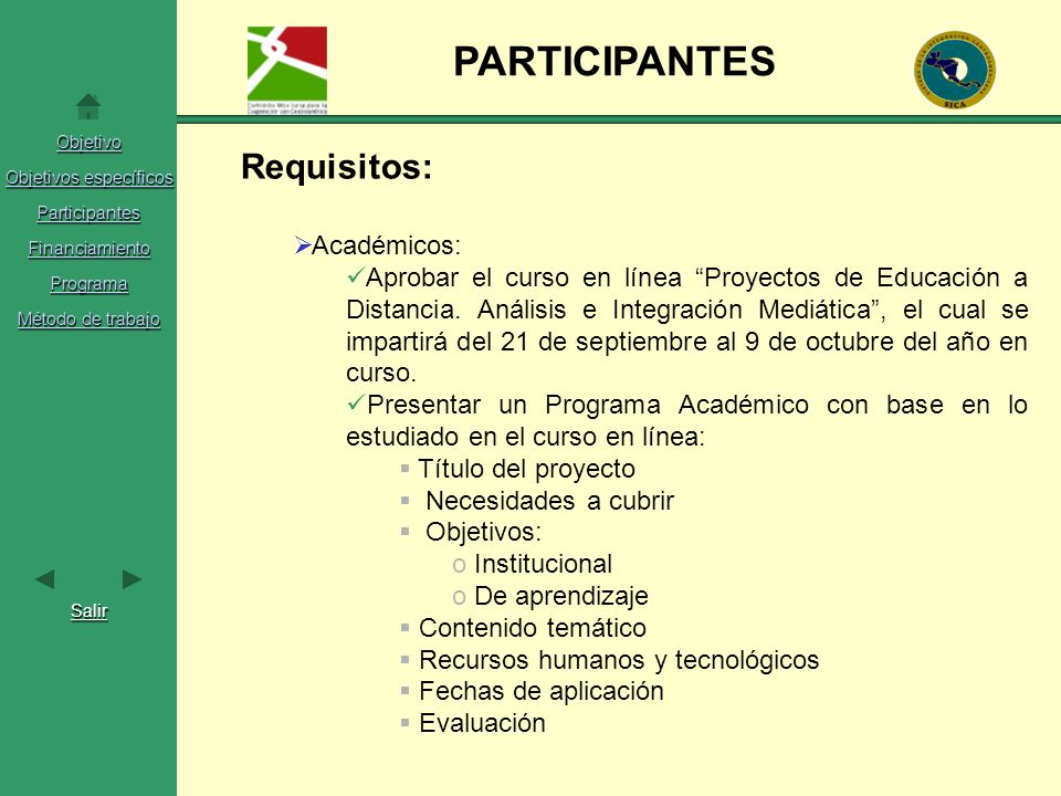 PARTICIPANTES Requisitos: Académicos: