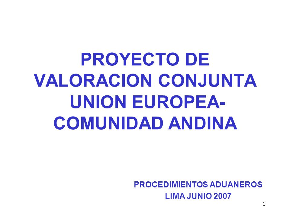 PROYECTO DE VALORACION CONJUNTA UNION EUROPEA-COMUNIDAD ANDINA