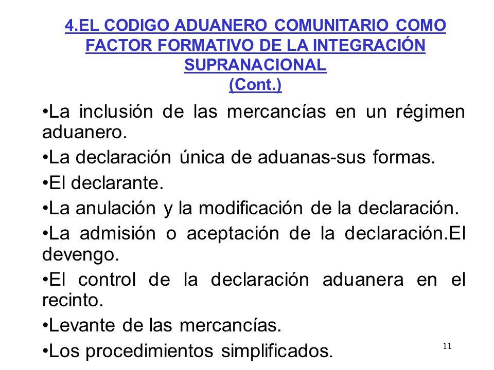 La inclusión de las mercancías en un régimen aduanero.