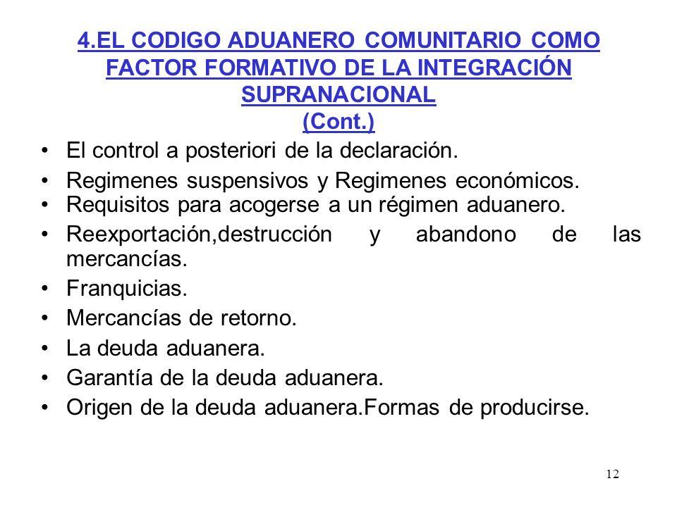 4.EL CODIGO ADUANERO COMUNITARIO COMO FACTOR FORMATIVO DE LA INTEGRACIÓN SUPRANACIONAL (Cont.)