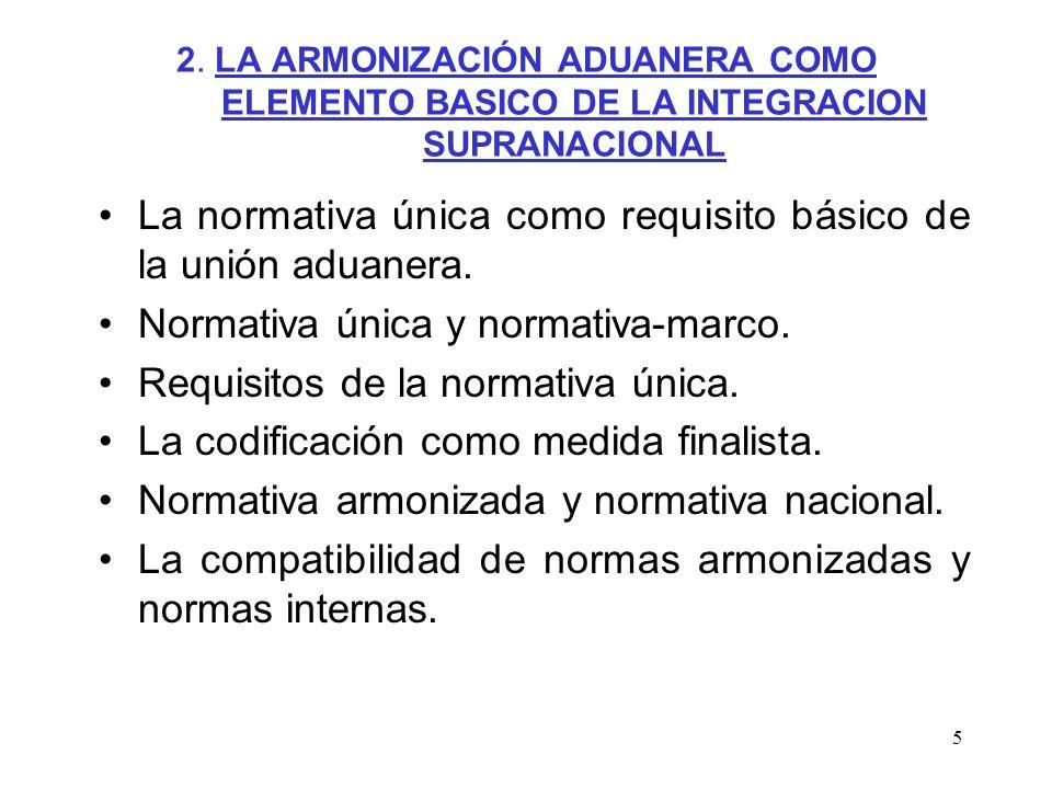 La normativa única como requisito básico de la unión aduanera.