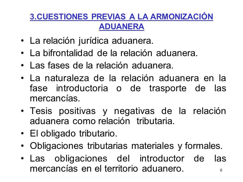 3.CUESTIONES PREVIAS A LA ARMONIZACIÓN ADUANERA
