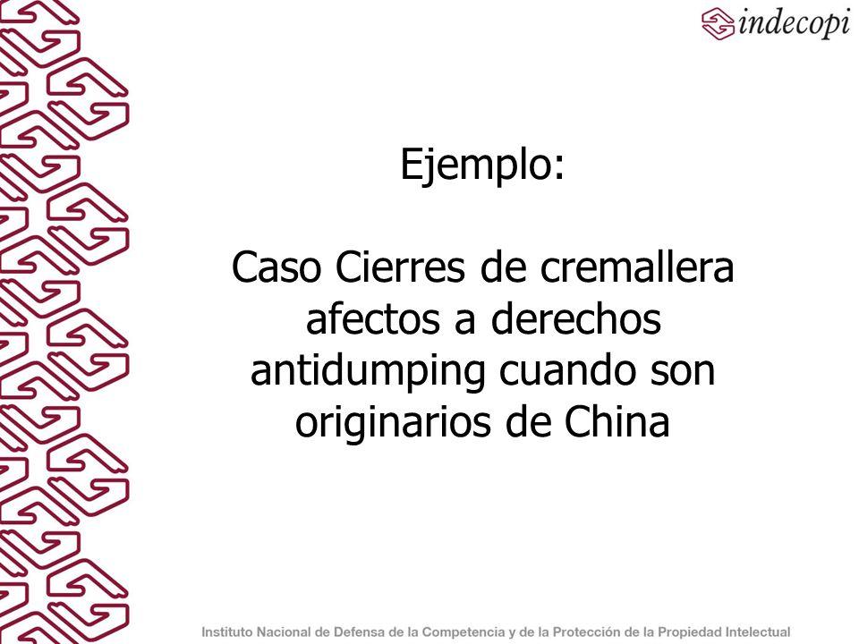 Ejemplo: Caso Cierres de cremallera afectos a derechos antidumping cuando son originarios de China