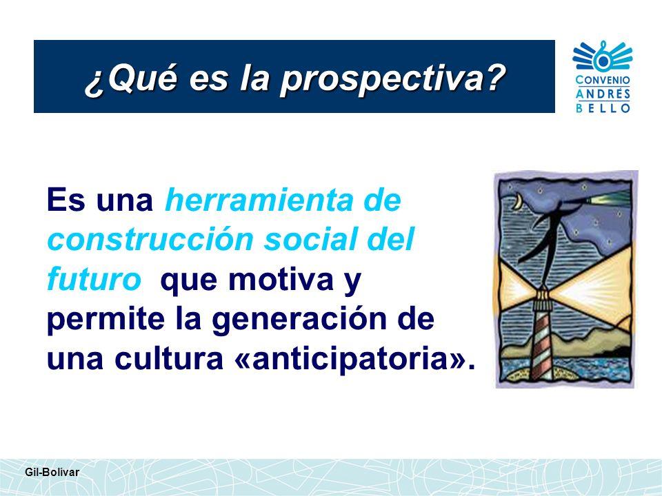 ¿Qué es la prospectiva Es una herramienta de construcción social del