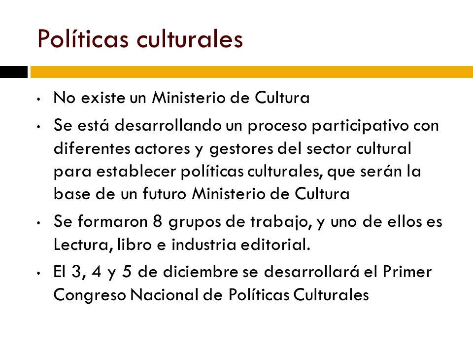 Políticas culturales No existe un Ministerio de Cultura