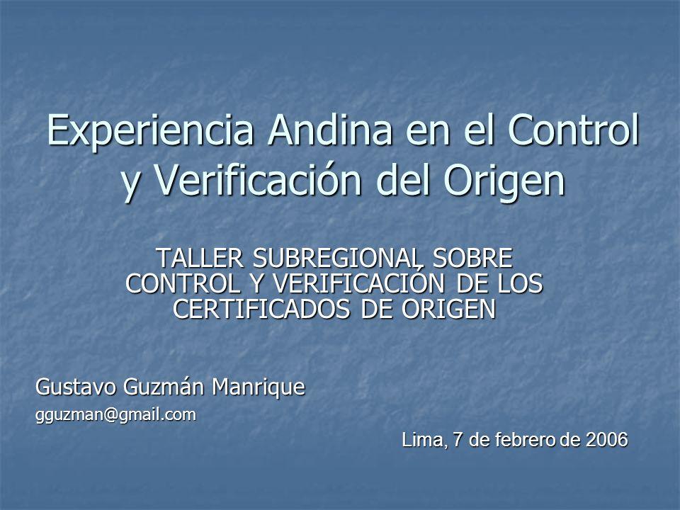 Experiencia Andina en el Control y Verificación del Origen