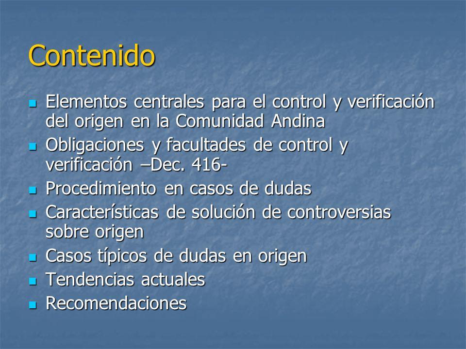 Contenido Elementos centrales para el control y verificación del origen en la Comunidad Andina.