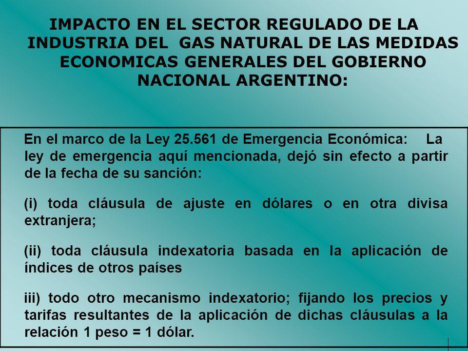 IMPACTO EN EL SECTOR REGULADO DE LA INDUSTRIA DEL GAS NATURAL DE LAS MEDIDAS ECONOMICAS GENERALES DEL GOBIERNO NACIONAL ARGENTINO: