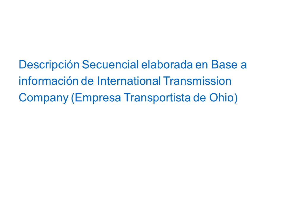 Descripción Secuencial elaborada en Base a información de International Transmission Company (Empresa Transportista de Ohio)