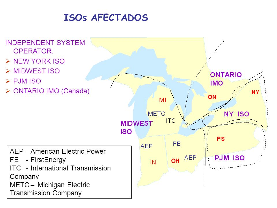 ISOs AFECTADOS INDEPENDENT SYSTEM OPERATOR: NEW YORK ISO MIDWEST ISO