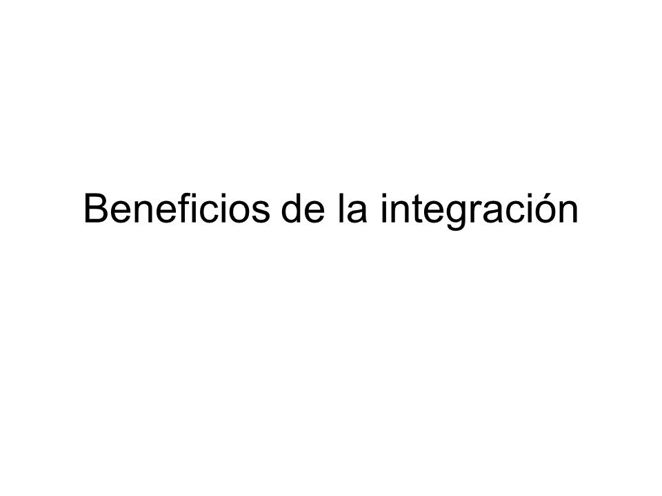 Beneficios de la integración