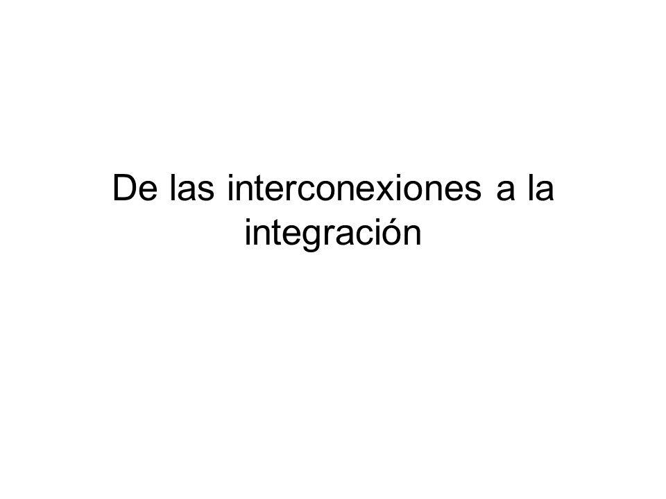 De las interconexiones a la integración