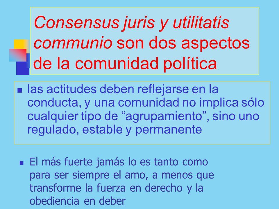 Consensus juris y utilitatis communio son dos aspectos de la comunidad política