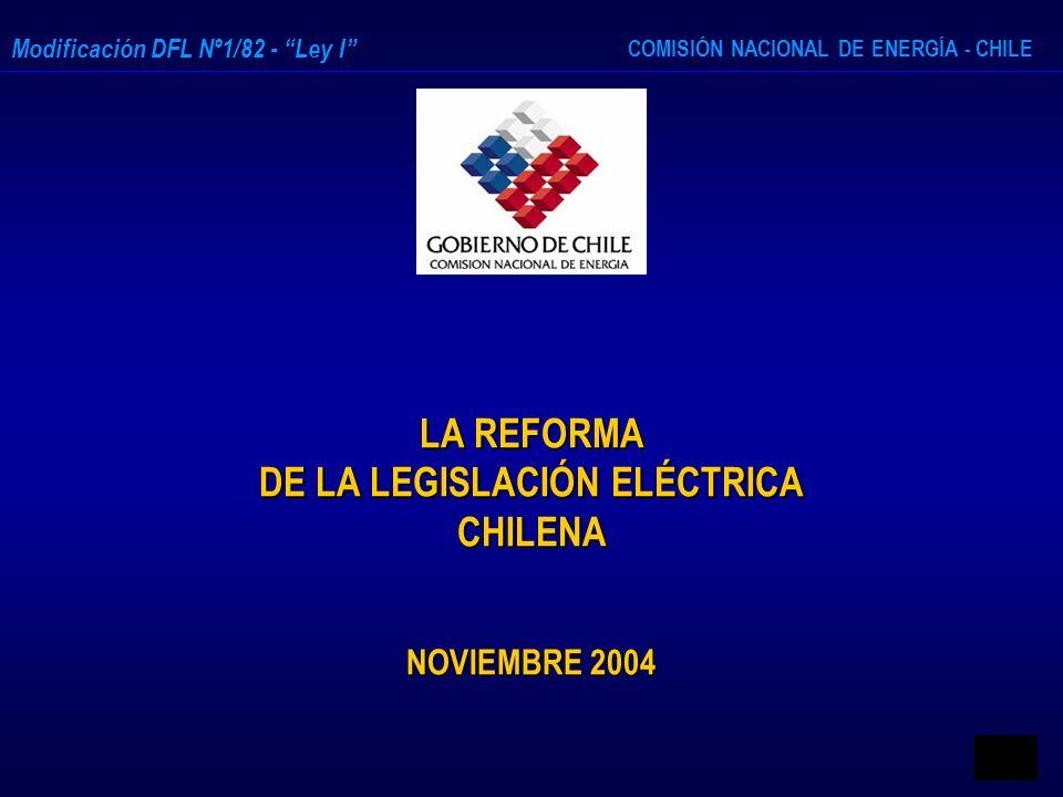 LA REFORMA DE LA LEGISLACIÓN ELÉCTRICA CHILENA NOVIEMBRE 2004