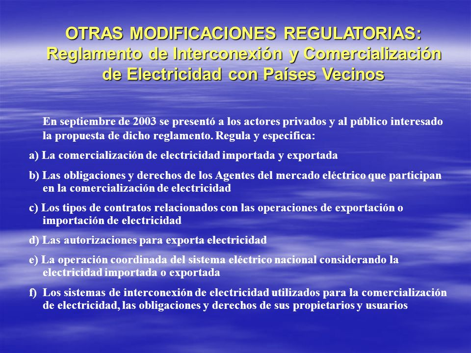 OTRAS MODIFICACIONES REGULATORIAS: