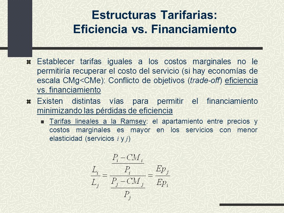 Estructuras Tarifarias: Eficiencia vs. Financiamiento