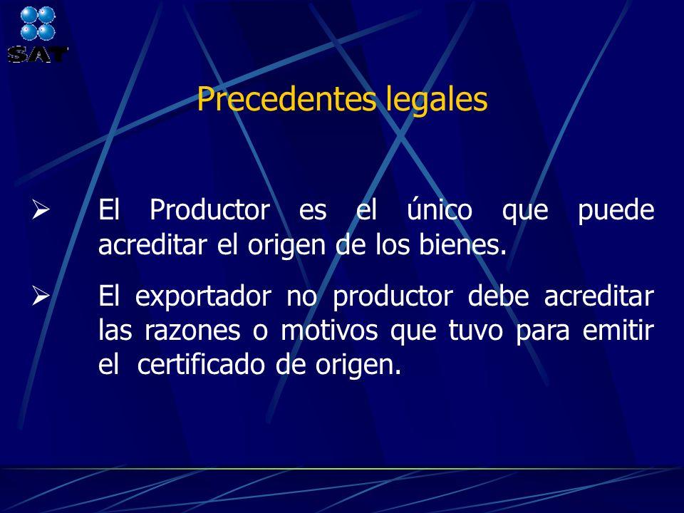 Precedentes legales El Productor es el único que puede acreditar el origen de los bienes.