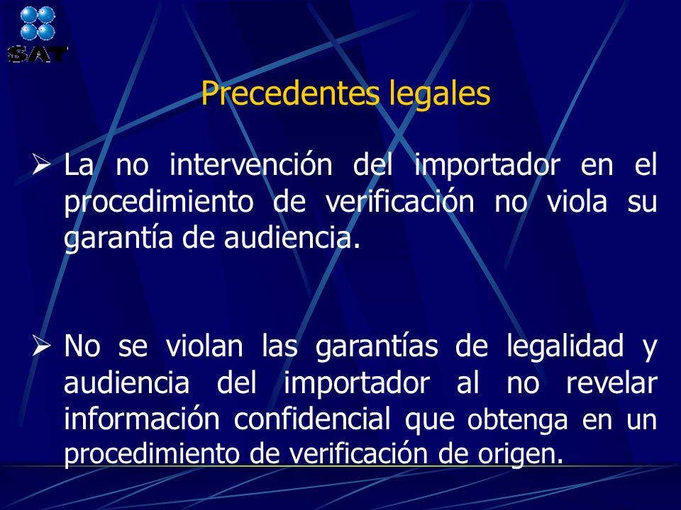 Precedentes legales La no intervención del importador en el procedimiento de verificación no viola su garantía de audiencia.