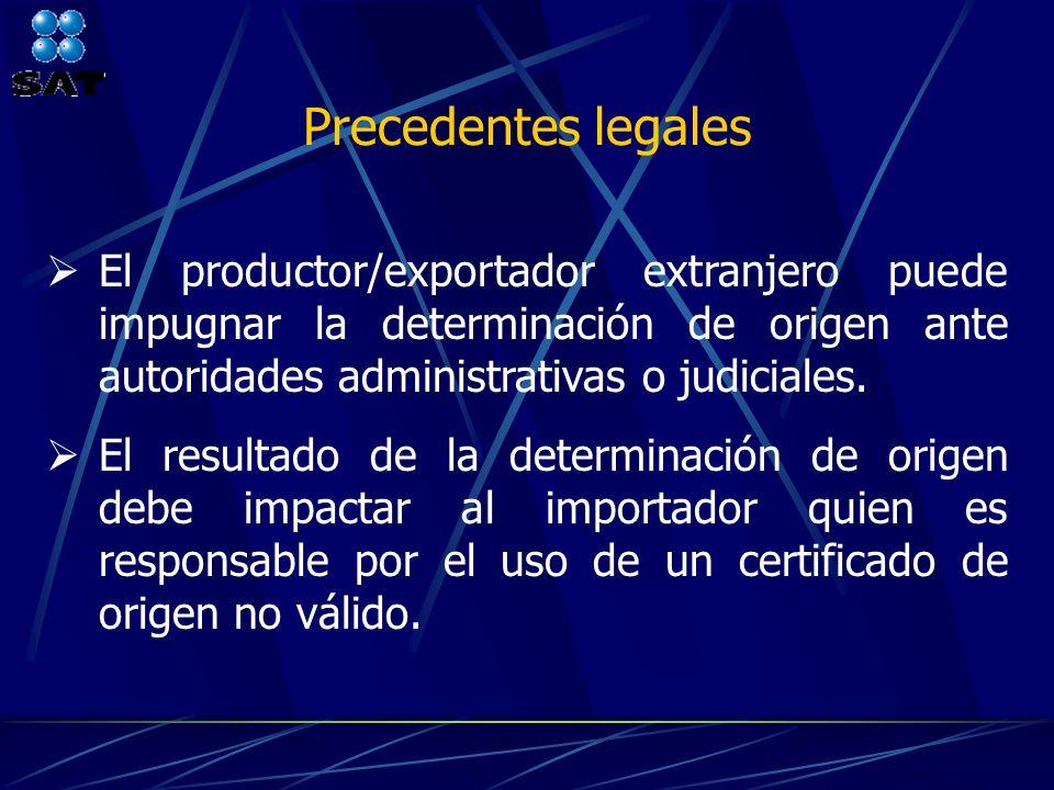 Precedentes legales El productor/exportador extranjero puede impugnar la determinación de origen ante autoridades administrativas o judiciales.