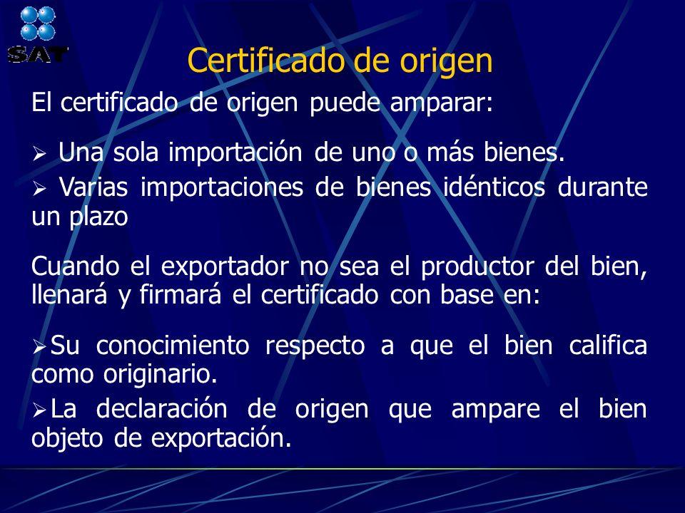 Certificado de origen El certificado de origen puede amparar: