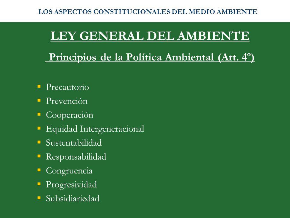 LEY GENERAL DEL AMBIENTE Principios de la Política Ambiental (Art. 4º)