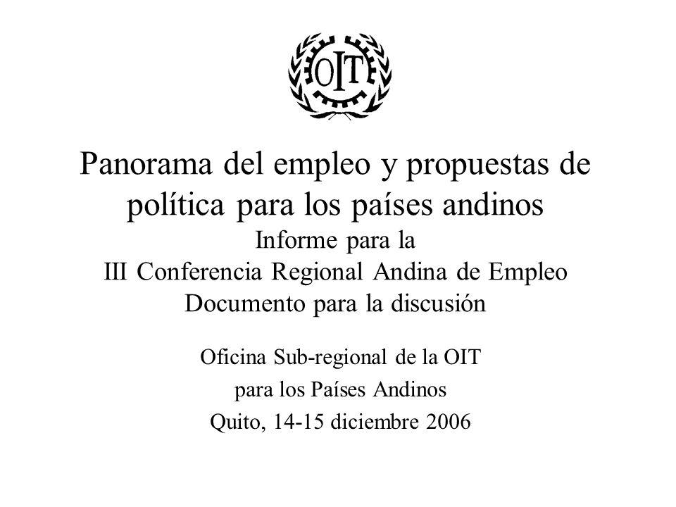 Panorama del empleo y propuestas de política para los países andinos Informe para la III Conferencia Regional Andina de Empleo Documento para la discusión
