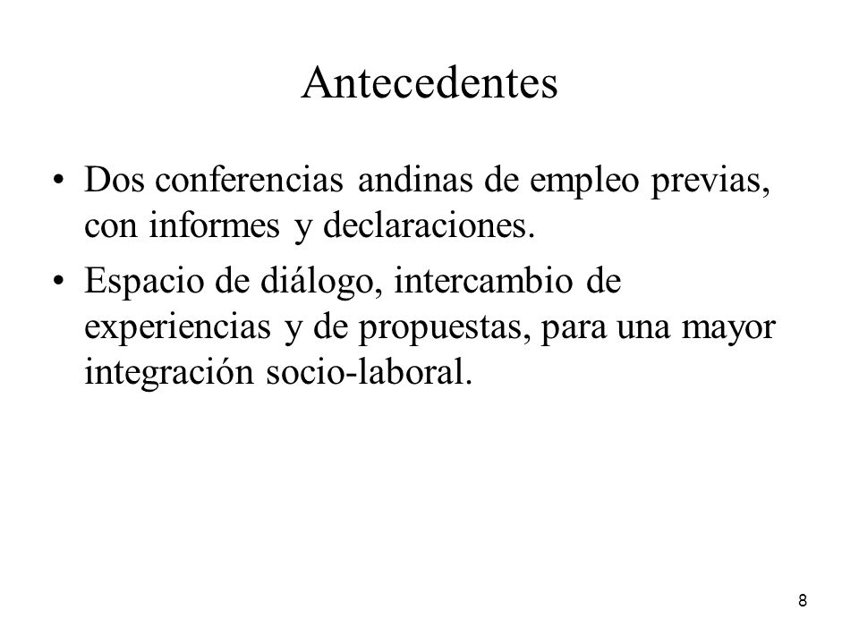 Antecedentes Dos conferencias andinas de empleo previas, con informes y declaraciones.