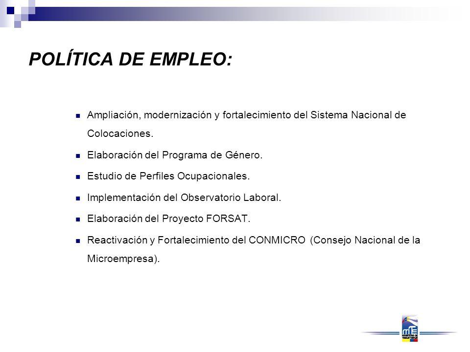 POLÍTICA DE EMPLEO: Ampliación, modernización y fortalecimiento del Sistema Nacional de Colocaciones.