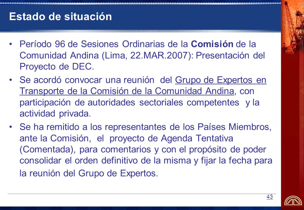 Estado de situación Período 96 de Sesiones Ordinarias de la Comisión de la Comunidad Andina (Lima, 22.MAR.2007): Presentación del Proyecto de DEC.