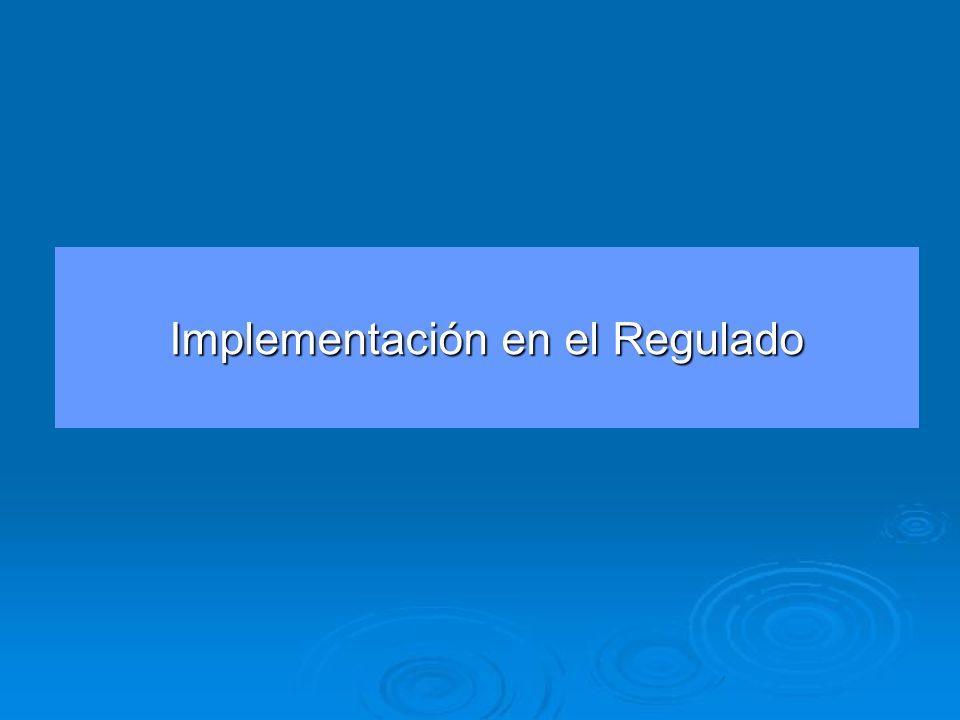 Implementación en el Regulado