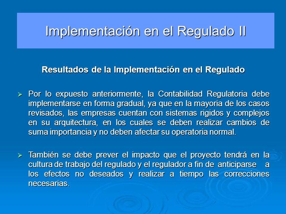 Resultados de la Implementación en el Regulado