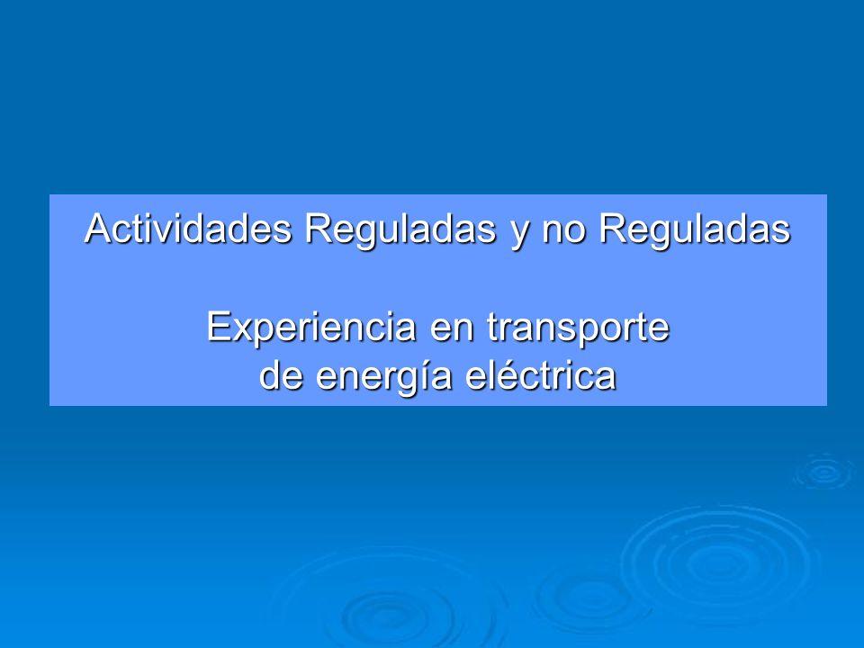 Actividades Reguladas y no Reguladas Experiencia en transporte de energía eléctrica