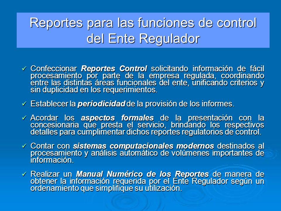 Reportes para las funciones de control del Ente Regulador